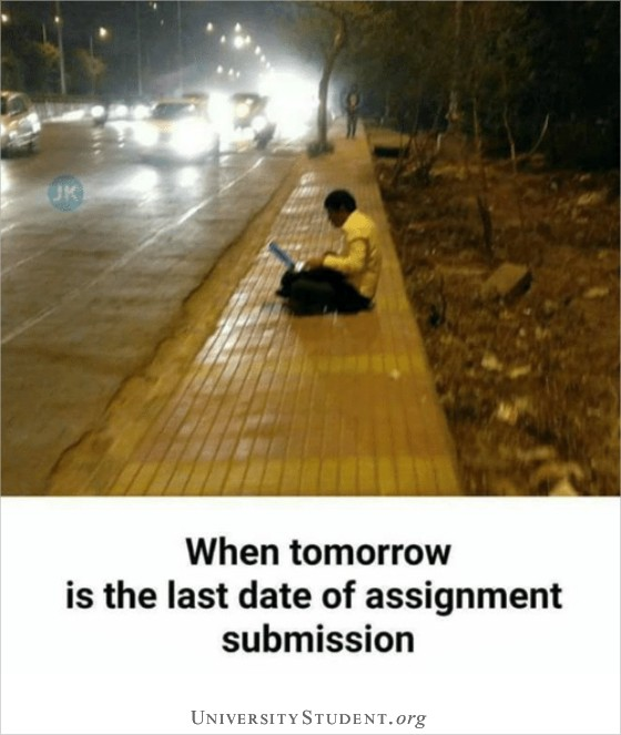 When tomorrow is the last date of assignment submission