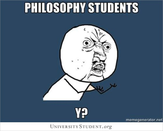 Philosophy students why?