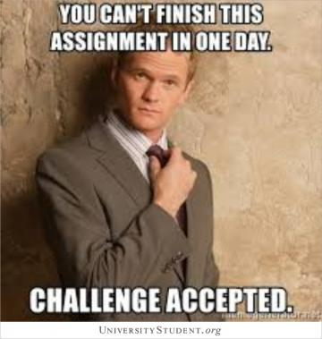 You can't finish this assignment in one day. Challenge accepted.