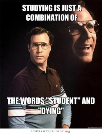 Studying is just a combination of student and dying