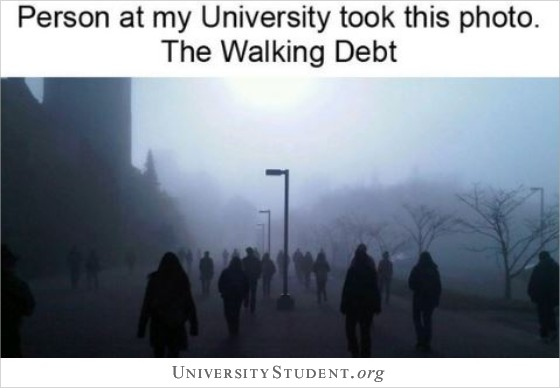 Person at my University took this photo. The Walking Debt.