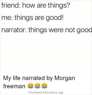 Friend: how are things? Me. things are good! Narrator. things were not good