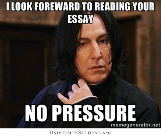 I look forward to reading your essay. No pressure
