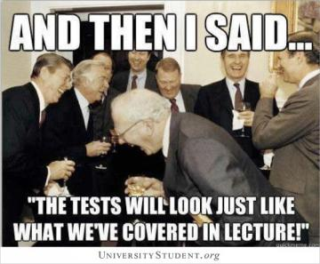 And then i said... the tests will be just like what we've covered in the lecture!
