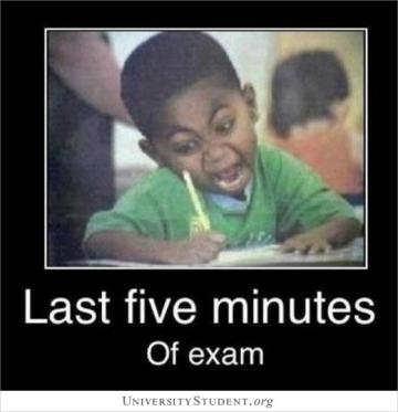 Last five minutes of exam