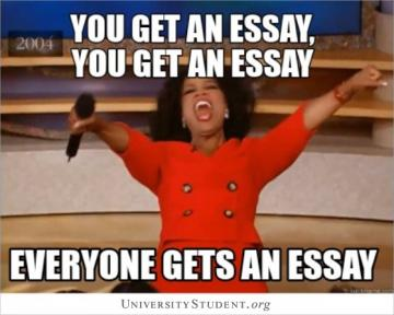You get an essay, you get an essay, everyone gets and essay