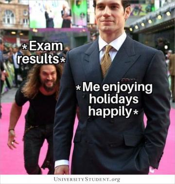 Exam results. Me enjoying holidays happily