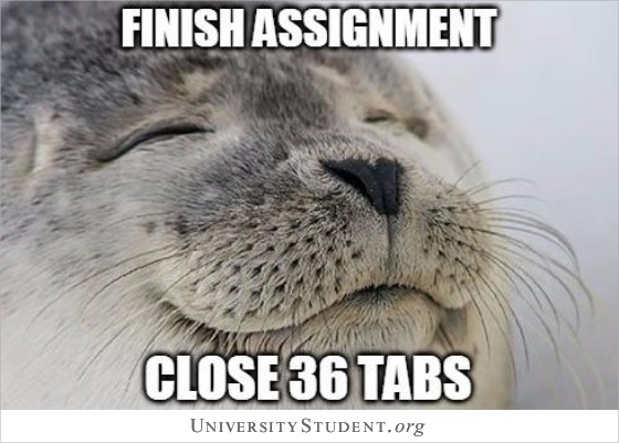 Finish assignment. Close 36 tabs.