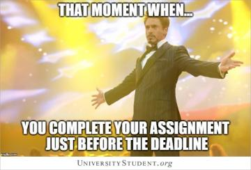 That moment when you complete your assignment just before the deadline