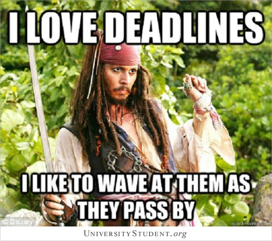 I love deadlines. I like to wave at them as they pass by.