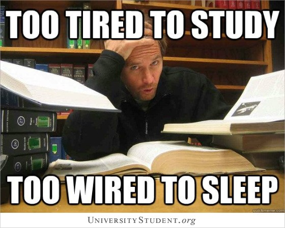 Too tired to study too wired to sleep