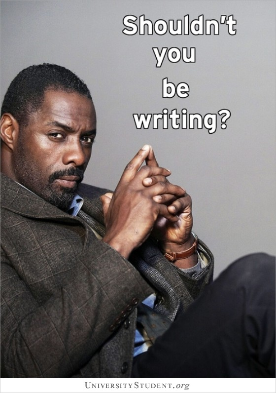Shouldn't you be writing