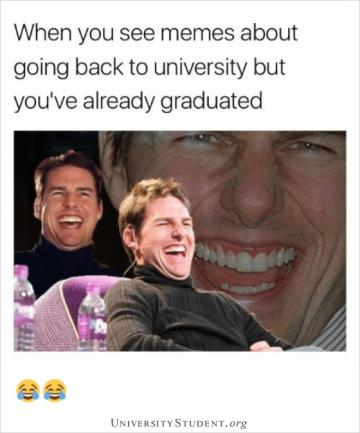 When you see memes about going back to university but you've already graduated