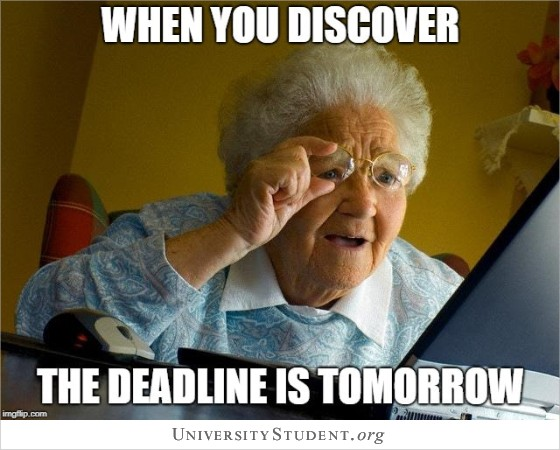When you discover the deadline is tomorrow