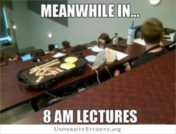 Meanwhile in 8am lectures