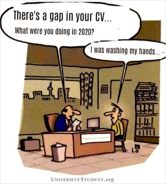 There's a gap in your CV, what did you do in 2020? I was washing my hands.