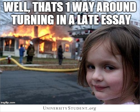 Well that's one way around turning in a late essay