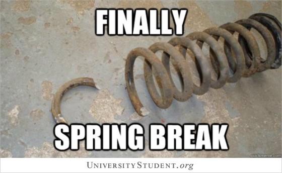 Finally, Spring break
