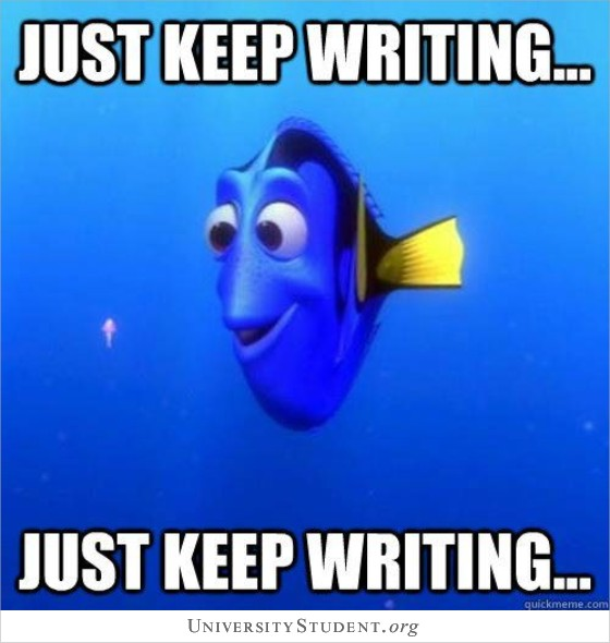 Just keep writing. Just keep writing.