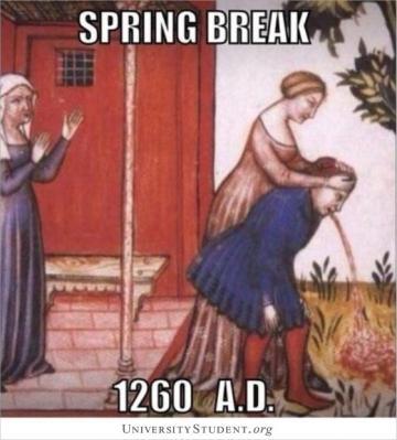 Spring break 1260 A.D.